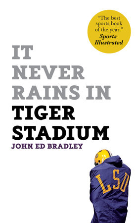It Never Rains in Tiger Stadium by John Ed Bradley
