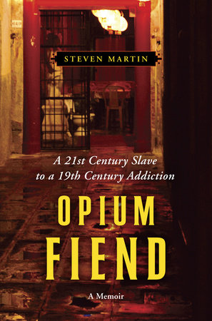 Opium Fiend by Steven Martin