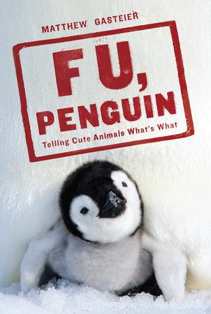 F U, Penguin by Matthew Gasteier