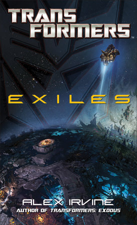 Transformers: Exiles by Alex Irvine
