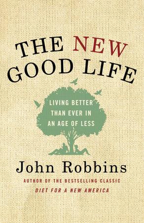 The New Good Life by John Robbins