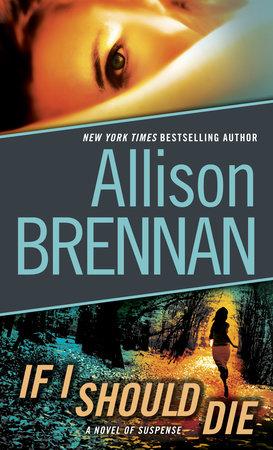 If I Should Die (with bonus novella Love Is Murder) by Allison Brennan