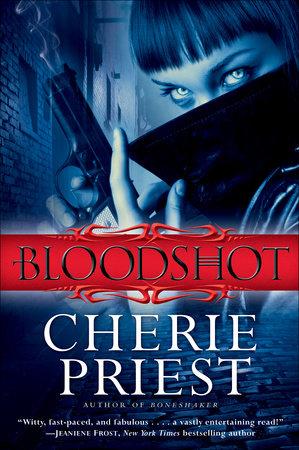 Bloodshot by Cherie Priest