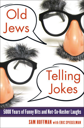 Old Jews Telling Jokes by Sam Hoffman and Eric Spiegelman