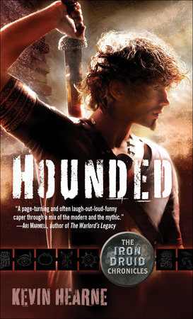 Hounded: The Iron Druid Chronicles, Book One by Kevin Hearne