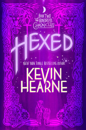 Hexed (The Iron Druid Chronicles, Book Two) by Kevin Hearne