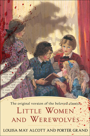 Little Women and Werewolves by Louisa May Alcott and Porter Grand