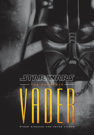 The Complete Vader: Star Wars Legends by Ryder Windham and Peter Vilmur