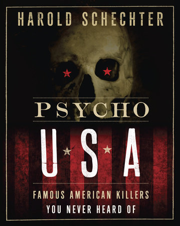 Psycho USA by Harold Schechter