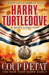 Coup d'Etat (The War That Came Early, Book Four)