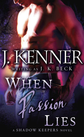 When Passion Lies by J.K. Beck