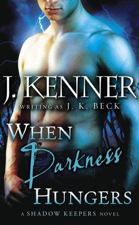 When Darkness Hungers by J.K. Beck and J. Kenner