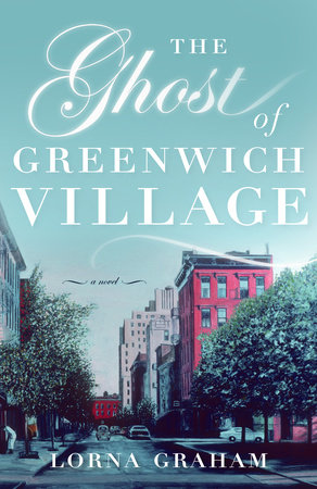 The Ghost of Greenwich Village by Lorna Graham