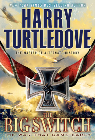 The Big Switch (The War That Came Early, Book Three) by Harry Turtledove