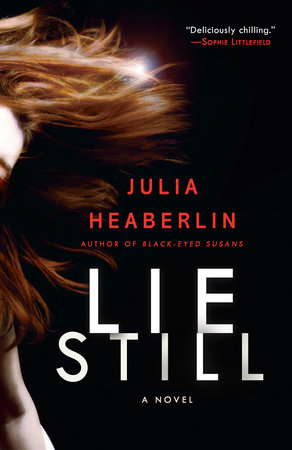 Lie Still by Julia Heaberlin