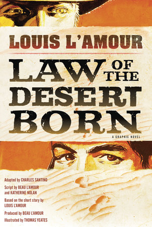 Law of the Desert Born (Graphic Novel) by Louis L'Amour, Beau L'Amour and Kathy Nolan