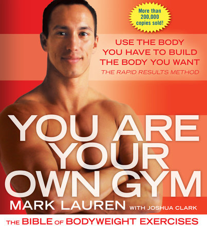 You Are Your Own Gym by Mark Lauren and Joshua Clark
