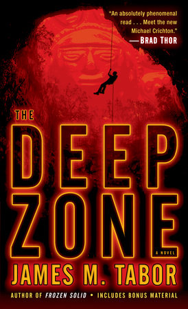 The Deep Zone: A Novel (with bonus short story Lethal Expedition) by James M. Tabor
