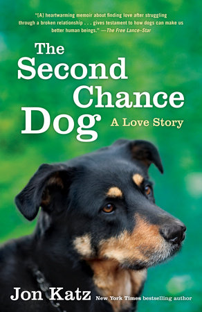 The Second-Chance Dog: A Love Story by Jon Katz