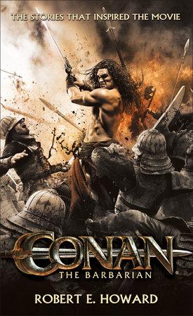 Conan the Barbarian by Robert E. Howard