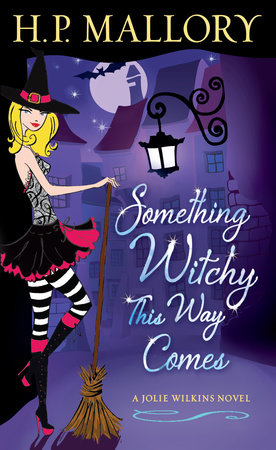 Something Witchy This Way Comes by H. P. Mallory