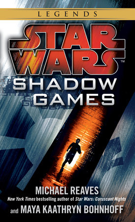 Shadow Games: Star Wars Legends by Michael Reaves and Maya Kaathryn Bohnhoff