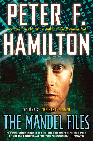 The Mandel Files, Volume 2: The Nano Flower by Peter F. Hamilton