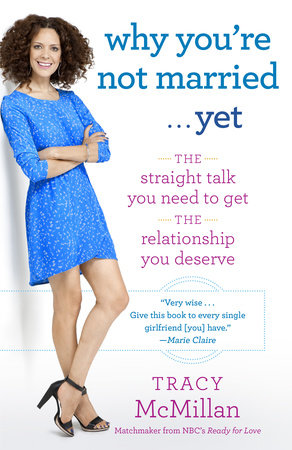Why You're Not Married . . . Yet by Tracy McMillan