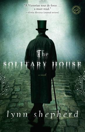 The Solitary House by Lynn Shepherd