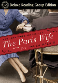 The Paris Wife (Random House Reader's Circle Deluxe Reading Group Edition)