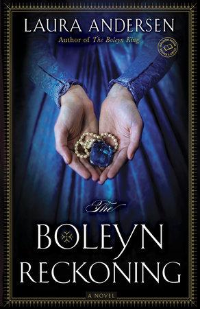 The Boleyn Reckoning by Laura Andersen