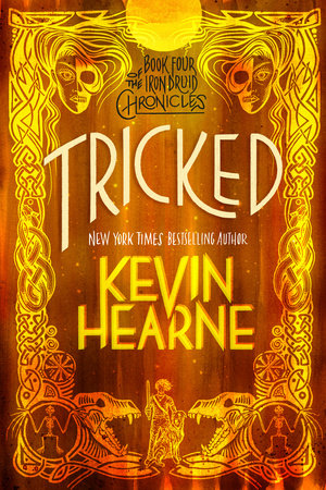 Tricked (The Iron Druid Chronicles, Book Four) by Kevin Hearne