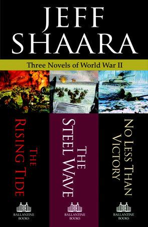 Three Novels of World War II by Jeff Shaara