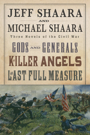 The Civil War Trilogy 3-Book Boxset (Gods and Generals, The Killer Angels, and The Last Full Measure) by Jeff Shaara and Michael Shaara