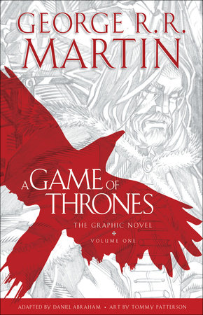 A Game of Thrones: The Graphic Novel: Volume One by George R. R. Martin