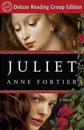 Juliet (Random House Reader's Circle Deluxe Reading Group Edition) by Anne Fortier