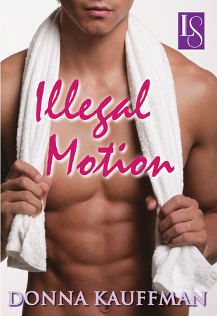Illegal Motion by Donna Kauffman
