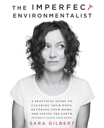 The Imperfect Environmentalist by Sara Gilbert