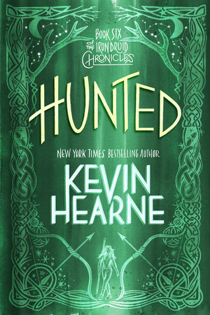 Hunted (The Iron Druid Chronicles, Book Six) by Kevin Hearne