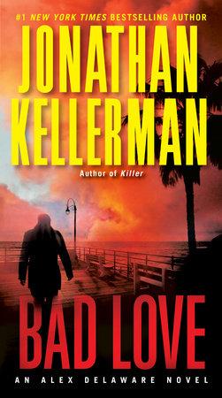 Bad Love by Jonathan Kellerman