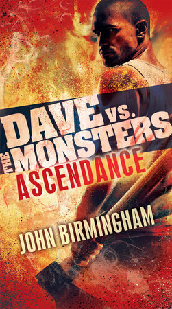 Ascendance: Dave vs. the Monsters by John Birmingham
