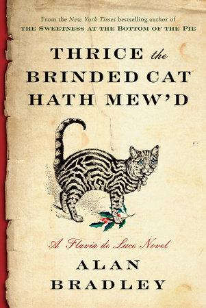 Thrice the Brinded Cat Hath Mew'd by Alan Bradley