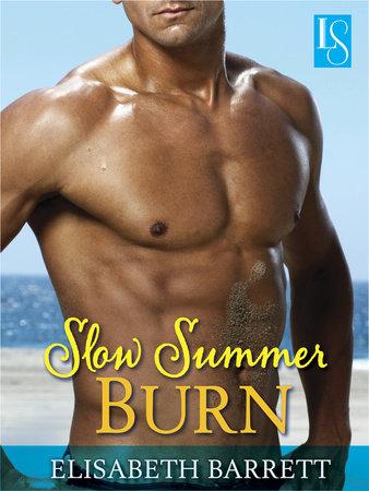 Slow Summer Burn by Elisabeth Barrett
