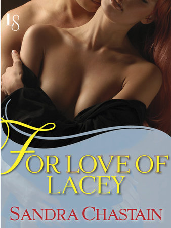 For Love of Lacey by Sandra Chastain