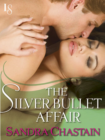 The Silver Bullet Affair by Sandra Chastain