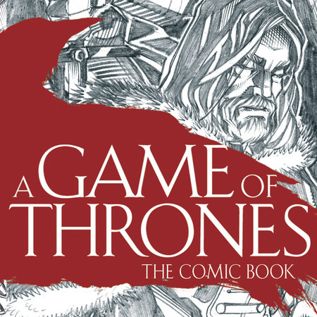 A Game of Thrones: The Comic Book by George R. R. Martin
