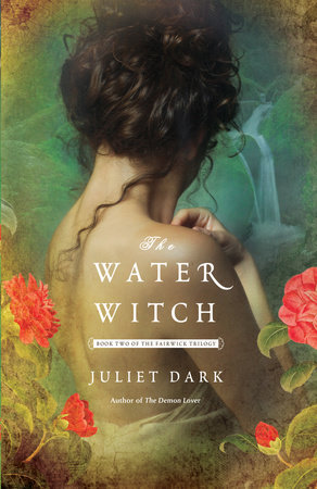The Water Witch by Juliet Dark