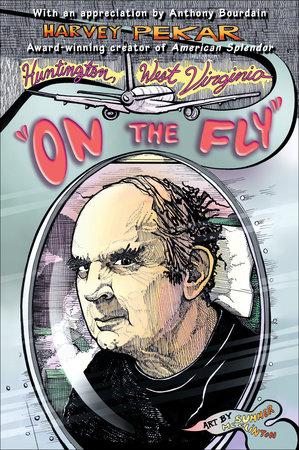 """Huntington, West Virginia """"On the Fly"""" by Harvey Pekar"""