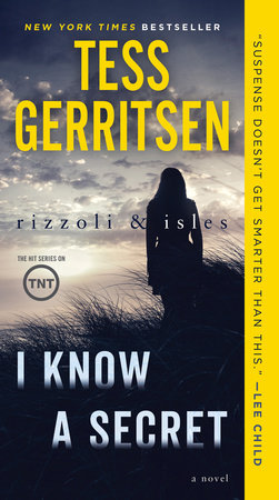 I Know a Secret: A Rizzoli & Isles Novel by Tess Gerritsen