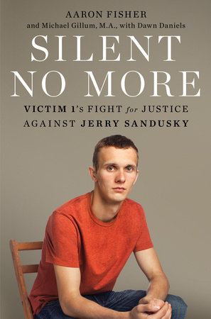 Silent No More by Aaron Fisher, Michael Gillum and Dawn Daniels